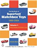 The The Big Book of Matchbox Superfast Toys: 1969-2004: Volume 1: Basic Models & Variation Lists (Schiffer Book for Collectors)