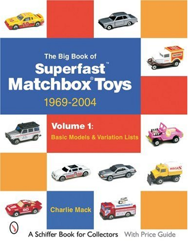 The Big Book of Superfast  Matchbox Toys: 1969-2004 Basic Models & Variation Lists (Schiffer Book for Collectors) from Brand: Schiffer Pub Ltd