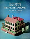Cut and Assemble Lincoln's Springfield Home, Edmund V. Gillon, 0486262790