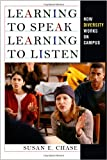 Learning to Speak, Learning to Listen, Susan E. Chase, 080144912X