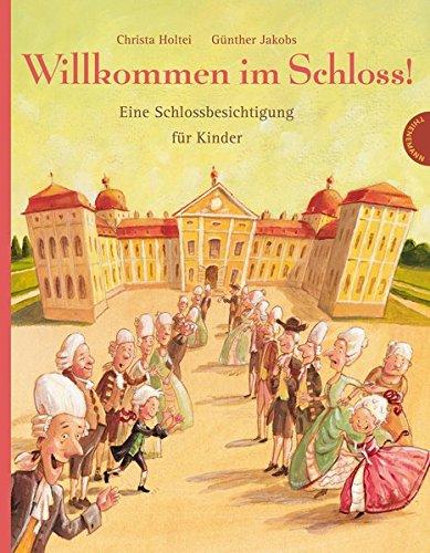 Willkommen im Schloss!, Eine Schlossbesichtigung für Kinder