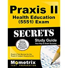 Praxis II Health Education (5551) Exam Secrets Study Guide: Praxis II Test Review for the Praxis II: Subject Assessments...