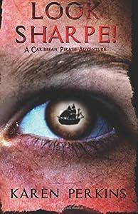 Look Sharpe!: A Caribbean Pirate Adventure (Valkyrie) (Volume 1)
