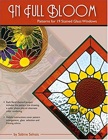 In Full Bloom - Patterns for 19 Stained Glass (Bloom Stained Glass)