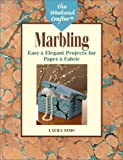 The Weekend Crafter: Marbling: Easy & Elegant Projects for Paper & Fabric