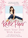 """Start Your Day With Katie 365 Affirmations for a Year of Positive Thinking"" av Katie Piper"