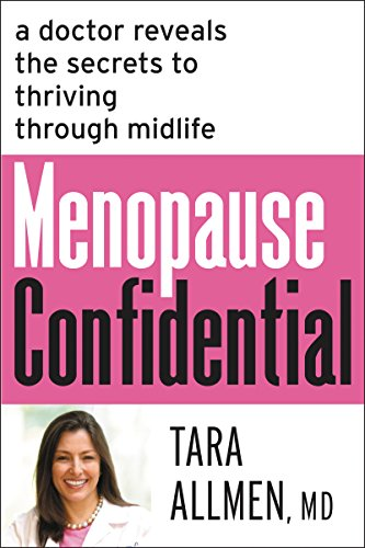 Menopause Confidential: A Doctor Reveals the Secrets to Thriving Through Midlife cover