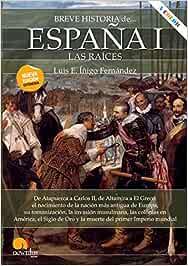 Breve historia de España I: Amazon.es: Íñigo Fernández, Luis E: Libros