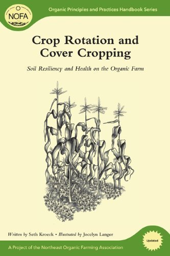 Crop Rotation and Cover Cropping: Soil Resiliency and Health on the Organic Farm by Seth Kroeck (April 15 2011)