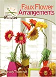 Faux Floral Arrangements, Melody Thompson, 1600592031
