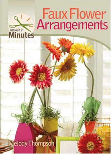 Read Online Make It in Minutes: Faux Flower Arrangements ebook