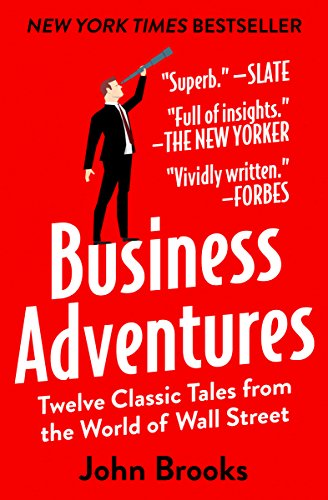 image for Business Adventures: Twelve Classic Tales from the World of Wall Street