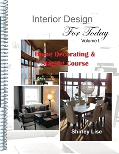 Interior Design For Today Volume L Home Decorating And Staging Inspiration Home Design Course Decoration