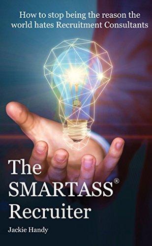 The SMARTASS Recruiter (English Edition)