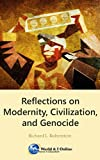 Reflections on Modernity, Civilization, and Genocide