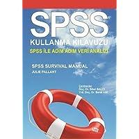 SPSS Kullanma Kılavuzu: SPSS İle Adım Adım Veri Analizi