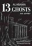 Image of Thirteen Alabama Ghosts and Jeffrey: Commemorative Edition