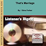 That's Marriage  | Edna Ferber