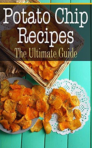 Potato Chip Recipes: The Ultimate Guide by [Conners, Bridgette]