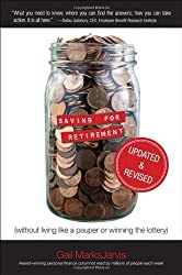 Saving for Retirement (Without Living Like a Pauper or Winning the Lottery) Updated and Revised by MarksJarvis Gail (2012-08-17) Paperback