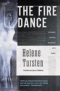The Fire Dance (Inspector Huss Book 6) by [Tursten, Helene]