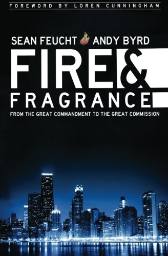 - Fire and Fragrance : From the Great Commandment to the Great Commission
