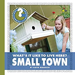 What 39 s it like to live here small town community What s it like to live in a small town