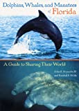 Dolphins, Whales, and Manatees of Florida, Randall S. Wells and John E. Reynolds, 0813026873
