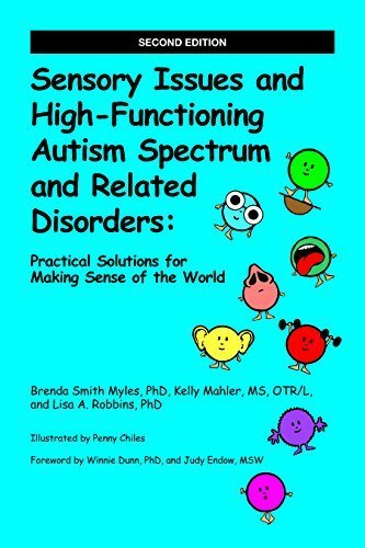 Sensory Issues and High-Functioning Autism Spectrum and Related Disorders 2nd edition by Brenda Smith Myles, PhD, Kelly Mahler, MS, OTR/L, Lisa A. Ro (2014) Paperback