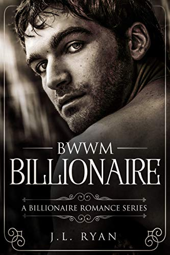 Book: BWWM Billionaire - A Possessive Rich Alpha Male Romance Book by J.L. Ryan