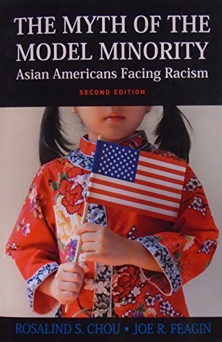 Read Online By Rosalind S. Chou The Myth of the Model Minority: Asian Americans Facing Racism, Second Edition (2nd Second Edition) [Paperback] pdf epub
