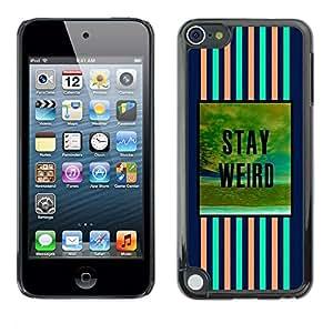 FlareStar Colour Printing Stay Weird Blue Pink Text Motivational cáscara Funda Case Caso de plástico para Apple iPod Touch 5