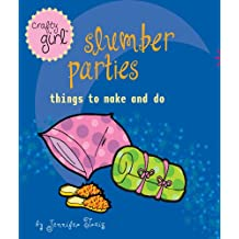 Crafty Girl: Slumber Parties: Things to Make and Do