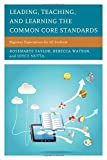 img - for Leading, Teaching, and Learning the Common Core Standards: Rigorous Expectations for All Students book / textbook / text book