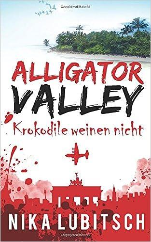 Libros de texto descarga gratuita pdfAlligator Valley: Krokodile weinen nicht (German Edition) PDF by Nika Lubitsch