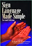 Sign Language Made Simple (Second Edition), Edgar D. Lawrence, 0882435000