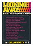 Looking Away; Hollywood and Vietnam, Julian Smith, 0684139545