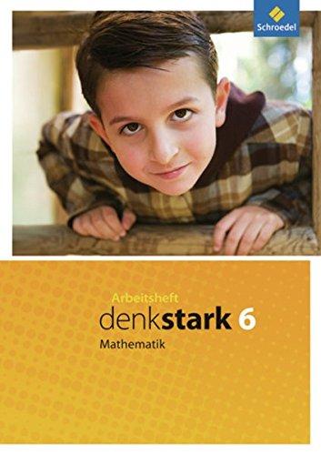 Denkstark Mathematik: Ausgabe 6. - 10. Schuljahr für Hamburg, Niedersachsen und Schleswig-Holstein: Arbeitsheft 6