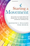 Starting a Movement: Building Culture From the Inside Out in Professional Learning Communities (PLC) - steps to an effective school leadership team