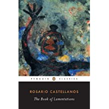Amazon castellanos rosario books the book of lamentations classic 20th century penguin aug 1 1998 by rosario castellanos fandeluxe Images