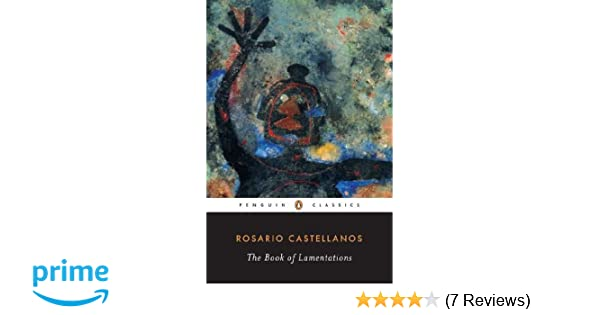 The book of lamentations classic 20th century penguin rosario the book of lamentations classic 20th century penguin rosario castellanos 9780141180038 amazon books fandeluxe Images
