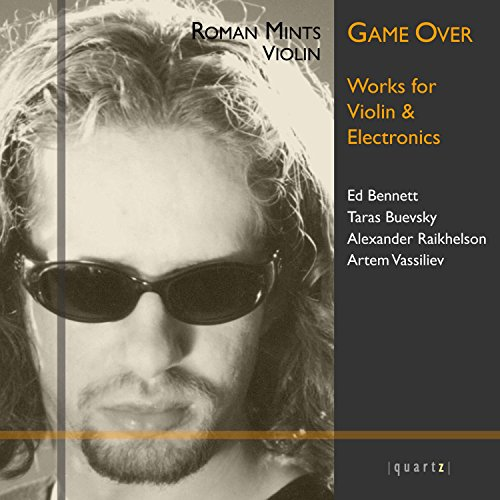 (Bennett, Buevsky, Raikhelson & Vassiliev: Works for Violin & Electronics)