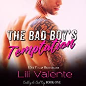 The Bad Boy's Temptation: Bedding the Bad Boy, Book 1 | Lili Valente