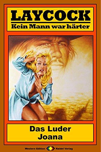 Laycock 139: Das Luder Joana (German Edition)