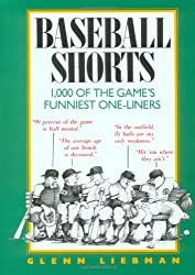 Baseball Shorts: 1, 000 of the Game's Funniest One-Liners