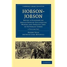 Hobson-Jobson 2 Part Set: Being a Glossary of Anglo-Indian Colloquial Words and Phrases and of Kindred Terms Etymological, Historical, Geographical ... (Cambridge Library Collection - Linguistics)