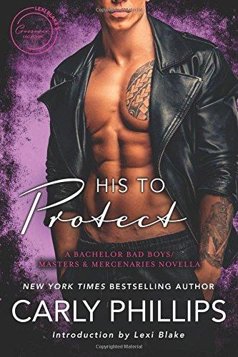 His to Protect: A Bodyguard Bad Boys/Masters and Mercenaries Novella ebook