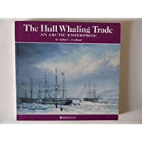 The Hull Whaling Trade: An Arctic Enterprise
