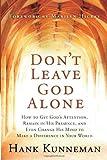 Don't Leave God Alone, Hank Kunneman, 1599791951