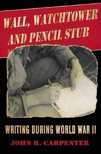 Wall, Watchtower, and Pencil Stub: Writing During World War II (Post Stub)